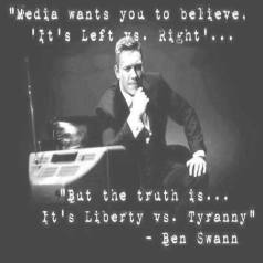 Ben Swann - Media wants you to believe it's left vs right, but the truth is it's liberty vs tyranny.