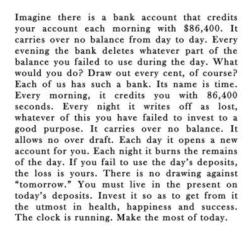 Time is the most valuable resource of all. The clock is running. Make the most of today.