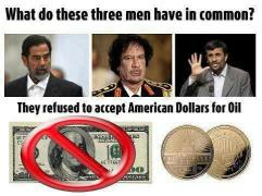 What do these three men have in common? They refused to accept American Dollars for Oil