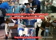 Let's thank the TSA for keeping us safe from those potential terrorists. Keep telling yourself you're free
