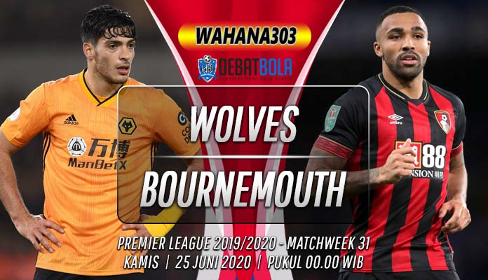 Prediksi Wolves vs Bournemouth 25 Juni 2020