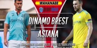 Prediksi Dinamo Brest vs Astana 19 Agustus 2020