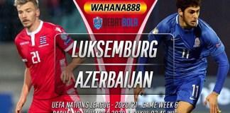 Prediksi Luksemburg vs Azerbaijan 18 November 2020