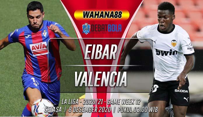 Prediksi Eibar vs Valencia 8 Desember 2020
