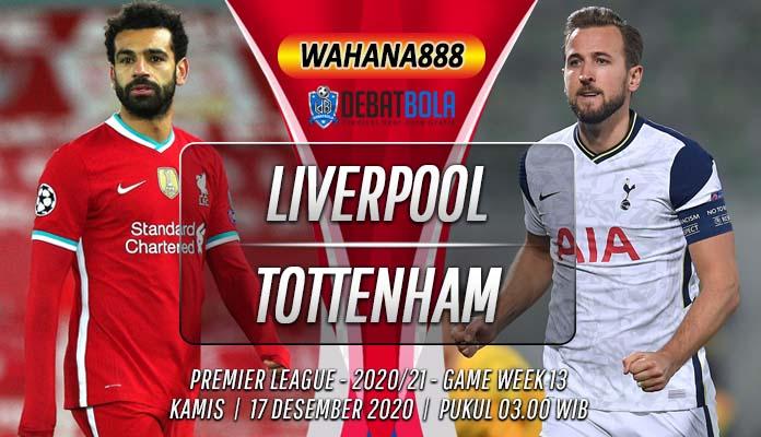 Prediksi Liverpool vs Tottenham Hotspur 17 Desember 2020