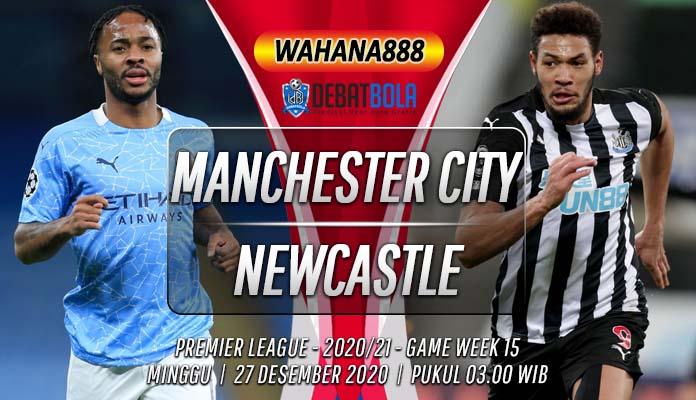 Prediksi Manchester City vs Newcastle United 27 Desember 2020