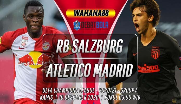 Prediksi RB Salzburg vs Atletico Madrid 10 Desember 2020