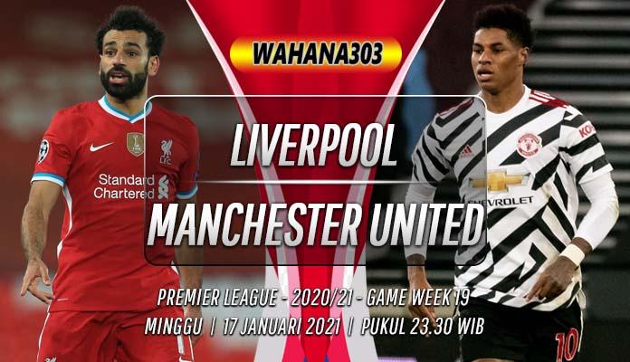 Prediksi Liverpool vs Manchester United 17 Januari 2021