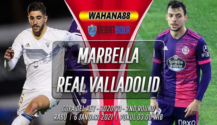 Prediksi Marbella vs Real Valladolid 6 Januari 2021