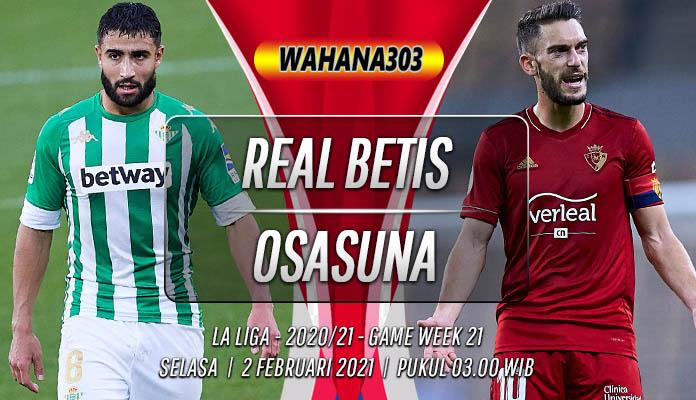Prediksi Real Betis vs Osasuna 2 Februari 2021