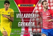 Prediksi Villarreal vs Granada 21 Januari 2021