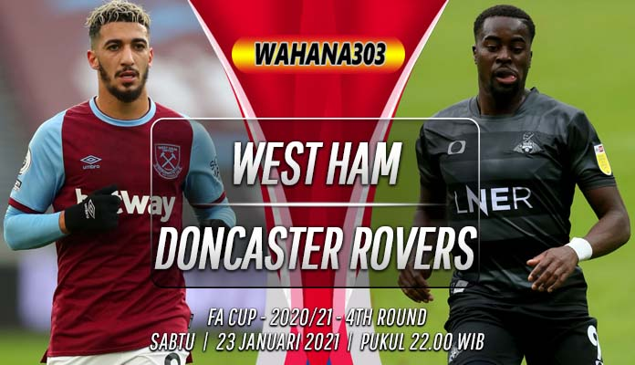 Prediksi West Ham vs Doncaster Rovers 23 Januari 2021