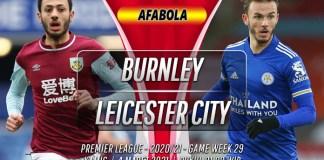 Prediksi Burnley vs Leicester City 4 Maret 2021