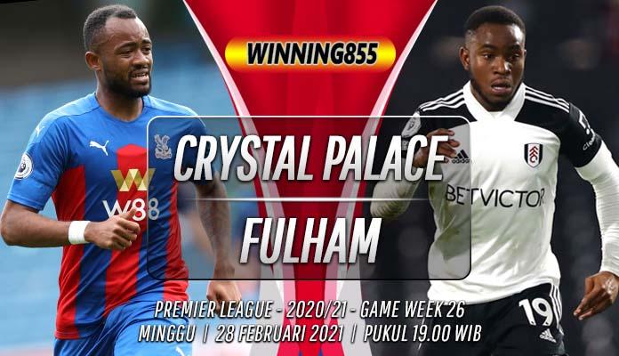 Prediksi Crystal Palace vs Fulham 28 Februari 2021