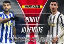 Prediksi Porto vs Juventus 18 Februari 2021