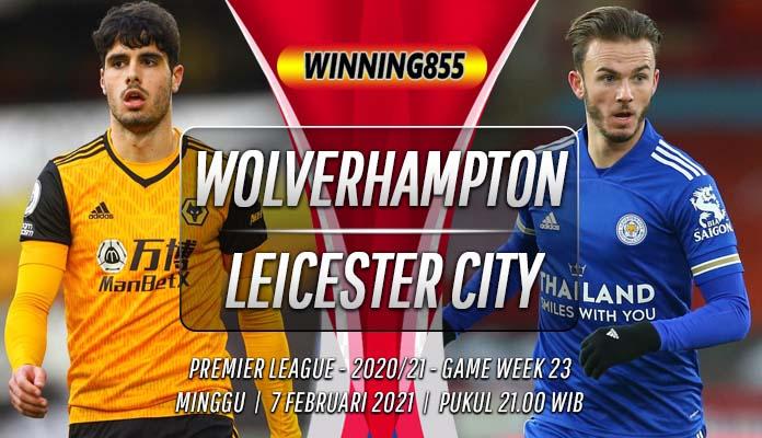 Prediksi Wolverhampton vs Leicester City 7 Februari 2021