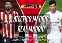 Prediksi Atletico Madrid vs Real Madrid 7 Maret 2021