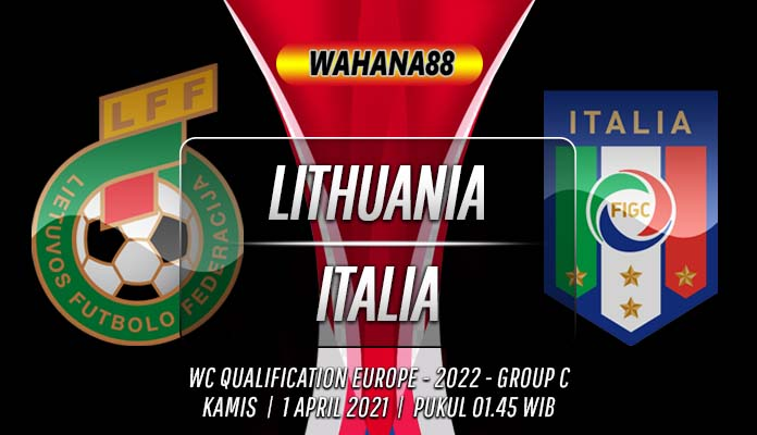 Prediksi Lithuania vs Italia 1 April 2021