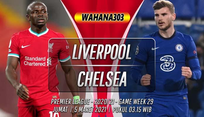 Prediksi Liverpool vs Chelsea 5 Maret 2021