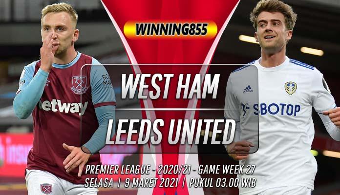 Prediksi West Ham vs Leeds United 9 Maret 2021