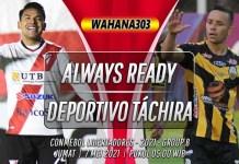 Prediksi Always Ready vs Deportivo Táchira 7 Mei 2021