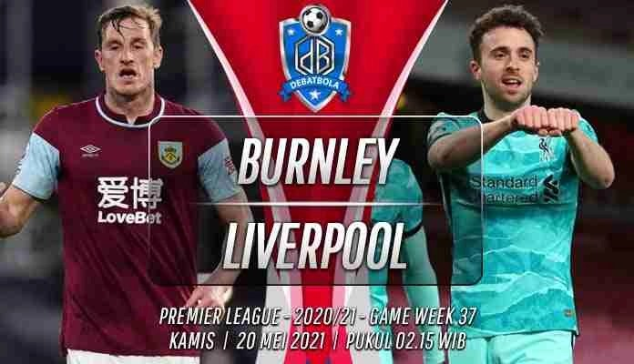 Prediksi Burnley vs Liverpool 20 Mei 2021