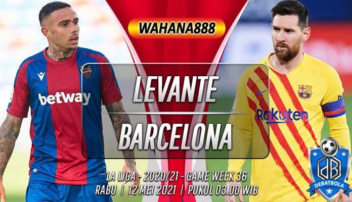Prediksi Levante vs Barcelona 12 Mei 2021