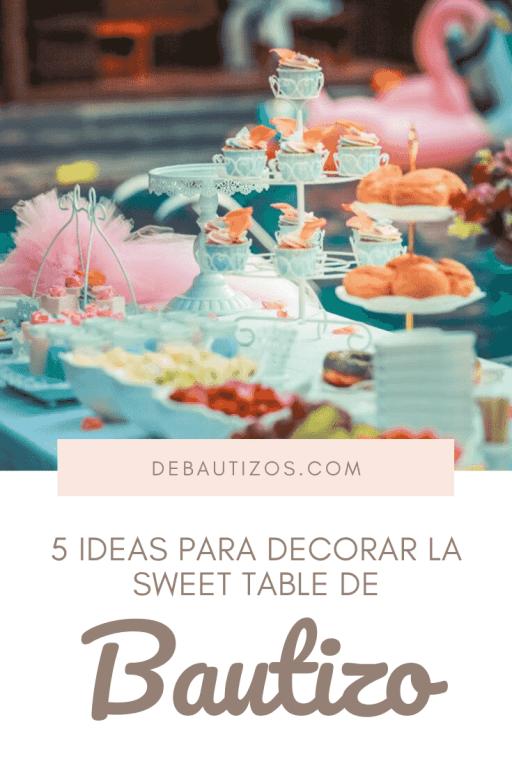 5 propuestas para decorar la mesa de dulce para la fiesta de bautizo