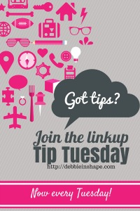 Debbie-in-Shape-Tip-Tuesday-Linkup