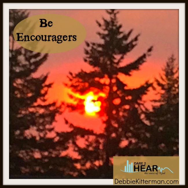Be Encouragers
