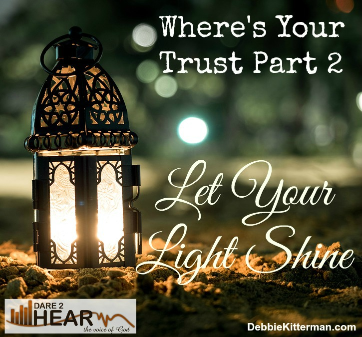 Where's Your Trust? Part 2: Let Your Light Shine