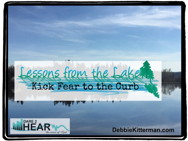 Kick Fear to the Curb (Vlog) Lessons from the Lake #11