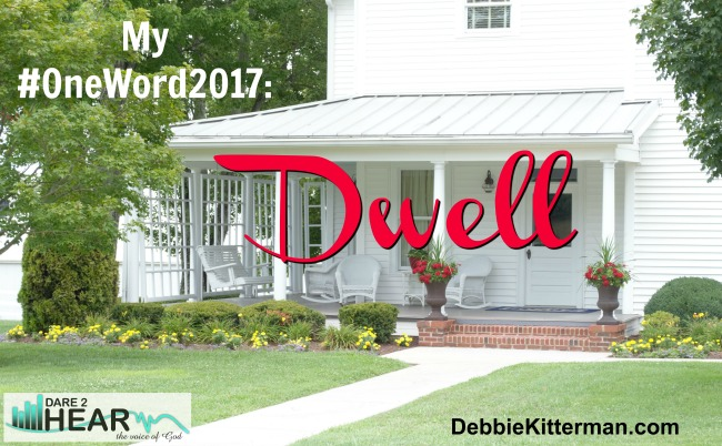 My One word for 2017 – Dwell