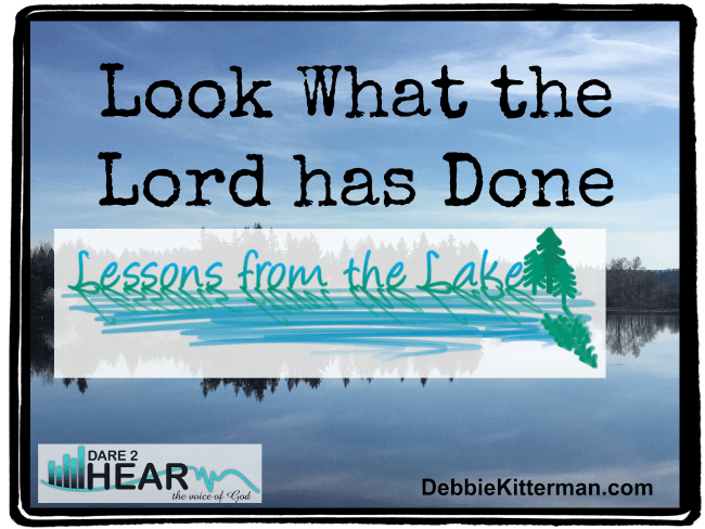 Look What the Lord has Done! Vlog #27 Lessons from the Lake