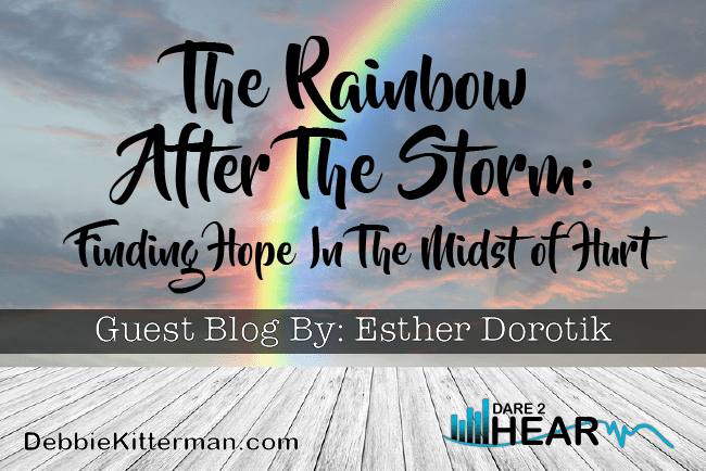 The Rainbow After the Storm & Tune In Thursday #27 Guest: Esther Dorotik