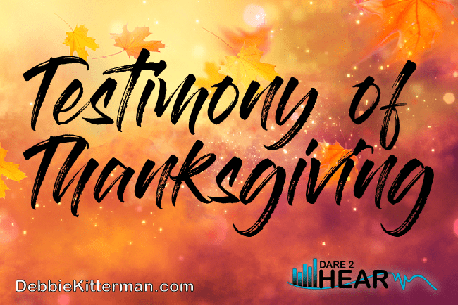 Testimony of Thanksgiving & Tune in Thursday #38