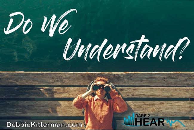 Do We Understand? & Tune In Thursday #54