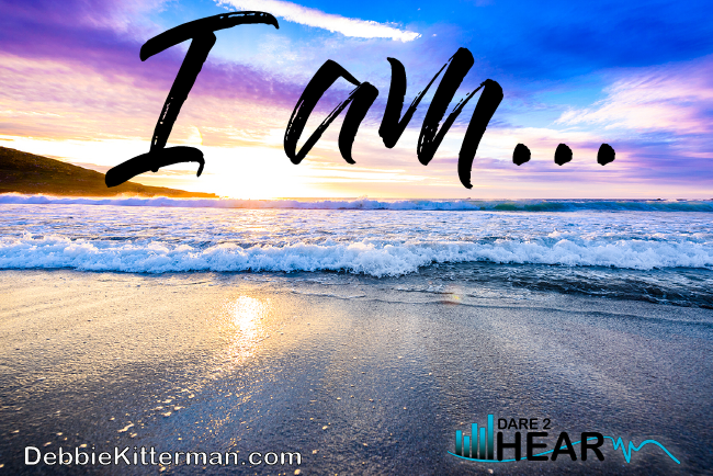 I Am … & Tune In Thursday #53