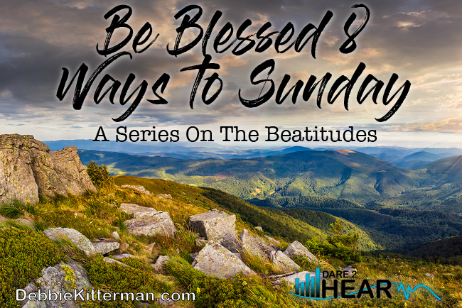 Blessed 8 Ways to Sunday: The Beatitudes Series & Tune In Thursday #56