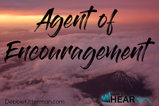 Agent of Encouragement + Tune In Thursday #101