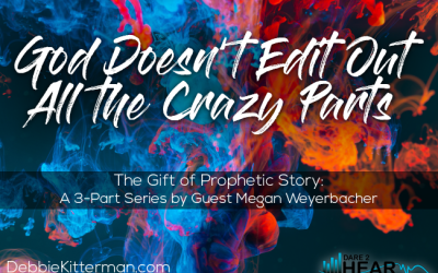 God Doesn't Edit Out All the Crazy Parts + Tune In Thursday #135 Guest Meghan Weyerbacher pt3
