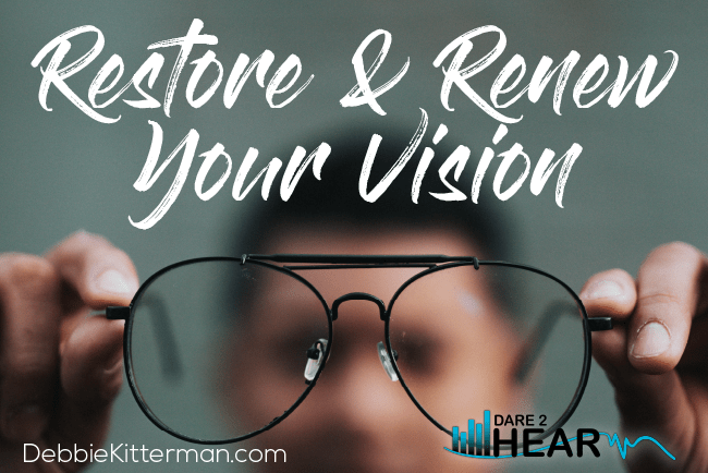 Restore & Renew Your Vision +Tune In Thursday #161