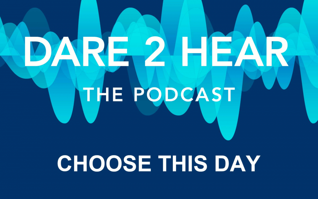 Choose This Day ~ Podcast Episode #95
