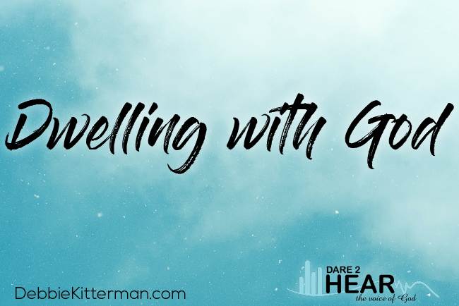 Dwelling with God + Tune In Thursday #209