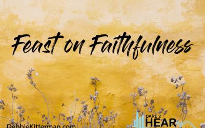 Feast on Faithfulness + Tune In Thursday # 212