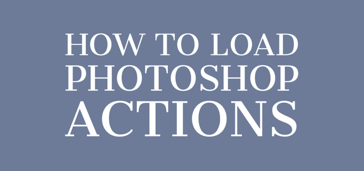 How to load Photoshop Actions