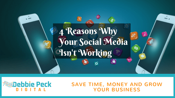 4 Reasons Your Social Media is Not Working