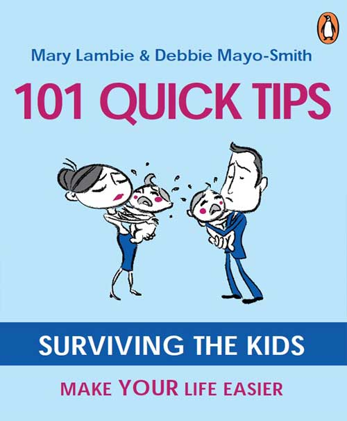 101 Quick Tips: Surviving the Kids