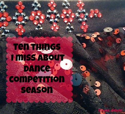 10 things I miss about dance competition season
