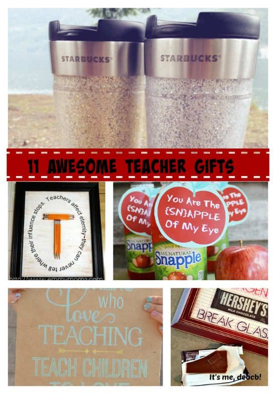 11 Awesome Teacher Gifts- It's me, debcb!